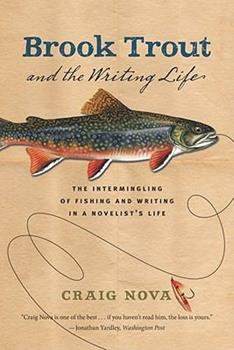 Brook Trout and the Writing Life 1558219749 Book Cover