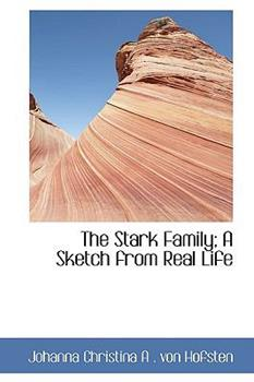 Paperback The Stark Family; A Sketch from Real Life Book