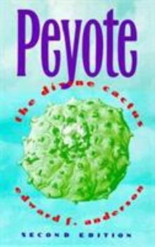 Peyote: The Divine Cactus 0816516537 Book Cover
