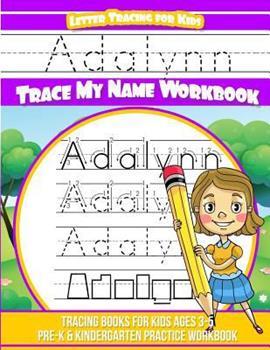 Paperback Adalynn Letter Tracing for Kids Trace my Name Workbook: Tracing Books for Kids ages 3 - 5 Pre-K & Kindergarten Practice Workbook Book