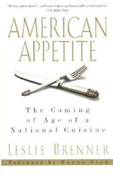 American Appetite: The Coming of Age of a Cuisine 0380973367 Book Cover