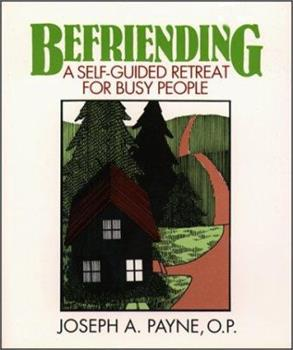 Befriending: A Self-Guided Retreat for Busy People 0809133547 Book Cover
