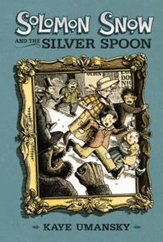 The Silver Spoon of Solomon Snow - Book #1 of the Solomon Snow