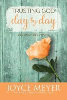 Trusting God Day by Day: 365 Daily Devotions 0446538582 Book Cover