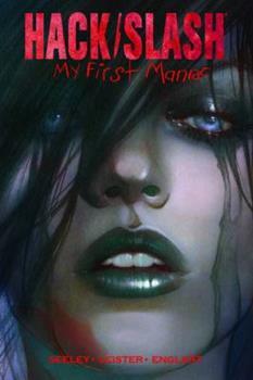 Hack/Slash: My First Maniac - Book  of the Hack/Slash #0