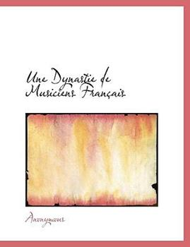 Paperback Une Dynastie de Musiciens Fran?ais Book