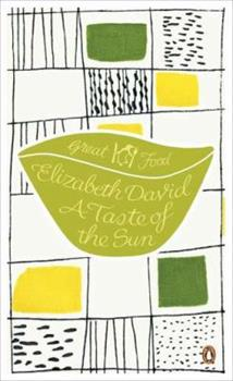A Taste of the Sun - Book #12 of the Penguin Great Food
