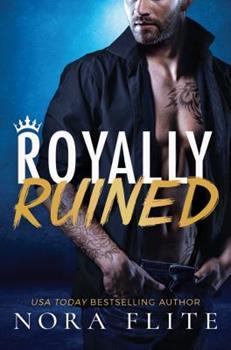 Royally Ruined - Book #2 of the Bad Boy Royals