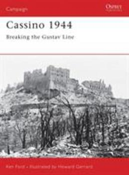 Cassino 1944: Breaking the Gustav Line (Campaign) - Book #134 of the Osprey Campaign