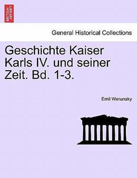 Paperback Geschichte Kaiser Karls Iv und Seiner Zeit Bd 1-3 Book