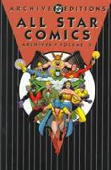All Star Comics Archives, Vol. 3 - Book  of the DC Archive Editions