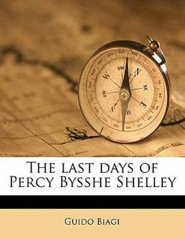 Paperback The Last Days of Percy Bysshe Shelley Book