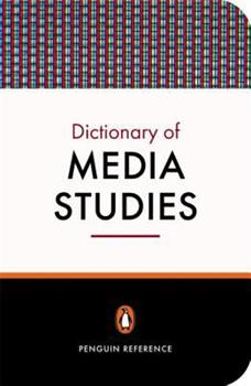 Paperback Penguin Dictionary of Media Studies (Penguin Reference Library) Book
