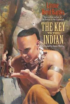 The Key to the Indian - Book #5 of the Indian in the Cupboard