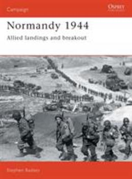 Normandy 1944: Allied Landings and Breakout (Osprey Military Campaign) - Book #1 of the Osprey Campaign