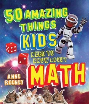 Paperback 50 Amazing Things Kids Need to Know about Math Book