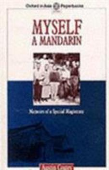 Myself a Mandarin: Memoirs of a Special Magistrate - Book  of the Writing In Asia