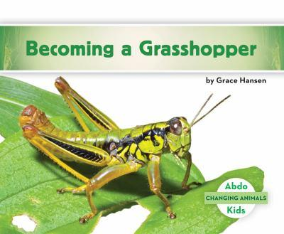 Becoming a Grasshopper - Book  of the Changing Animals