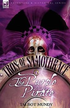 The Purple Pirate - Book #6 of the Tros of Samothrace Leonaur 2
