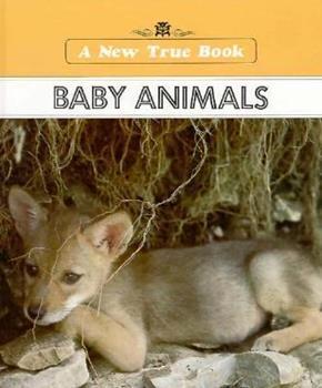 Baby Animals (New True Book) 0516016059 Book Cover