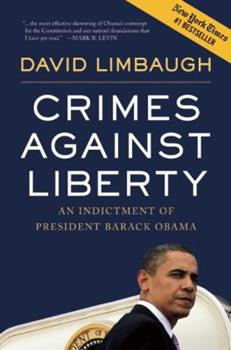Crimes Against Liberty: An Indictment Of President Barack Obama 1596986247 Book Cover