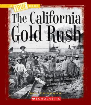 Paperback The California Gold Rush (a True Book: Westward Expansion) Book