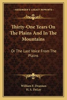 Paperback Thirty-One Years on the Plains and in the Mountains : Or the Last Voice from the Plains Book