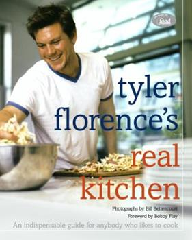 Tyler Florence's Real Kitchen:  An Indispensable Guide for Anybody Who Likes to Cook 0609609971 Book Cover