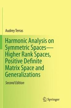 Paperback Harmonic Analysis on Symmetric Spaces--Higher Rank Spaces, Positive Definite Matrix Space and Generalizations Book