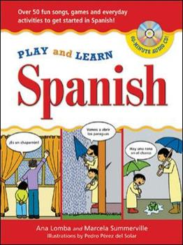 Hardcover Play and Learn Spanish (Book + Audio CD): Over 50 Fun songs, games and everdyday activities to get started in Spanish (Play and Learn Language) Book