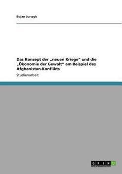 Paperback Das Konzept der 'neuen Kriege' und die '?konomie der Gewalt' am Beispiel des Afghanistan-Konflikts [German] Book