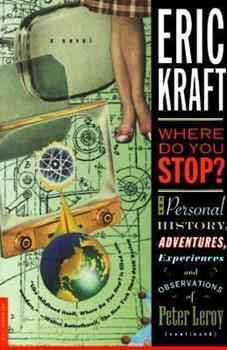 Where Do You Stop?: The Personal History, Adventures, Experiences, and Observations of Peter Leroy (Continued) 0517585448 Book Cover