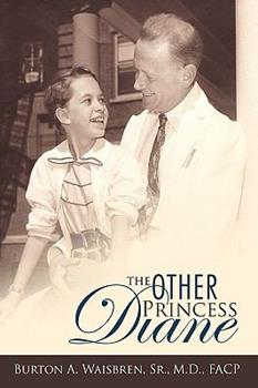 Paperback The Other Princess Diane: A Story of Valiant Perseverance Against Medical Odds Book