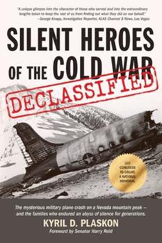 Paperback Silent Heroes of the Cold War: The mysterious military plane crash on a Nevada mountain peak and the families who endured an abyss of silence for gen Book