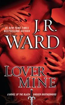 Lover Mine - Book #8 of the Black Dagger Brotherhood