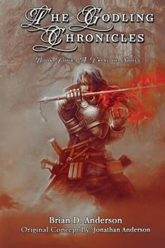 A Trial of Souls - Book #4 of the Godling Chronicles