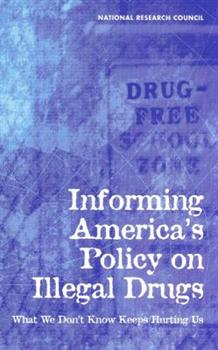 Hardcover Informing America's Policy on Illegal Drugs: What We Don't Know Keeps Hurting Us Book