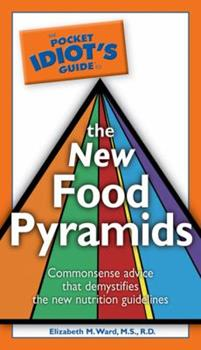 The Pocket Idiot's Guide to the New Food Pyramids (Pocket Idiot's Guide) - Book  of the Pocket Idiot's Guide
