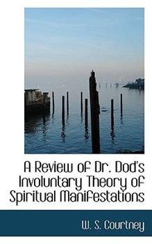 Paperback A Review of Dr Dod's Involuntary Theory of Spiritual Manifestations Book