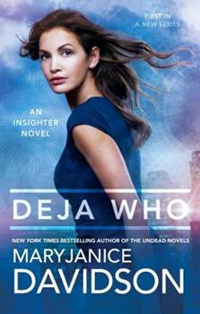Deja Who - Book #1 of the Insighter
