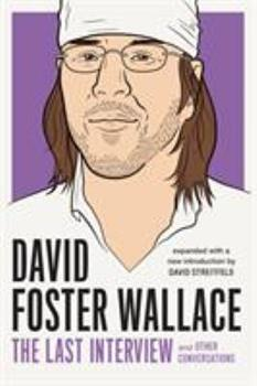 David Foster Wallace: The Last Interview and Other Conversations 1612192068 Book Cover