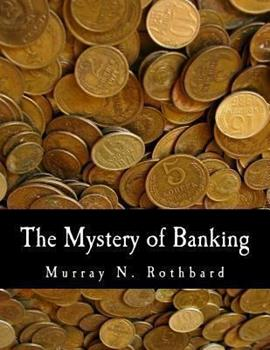 The Mystery of Banking 1479163171 Book Cover