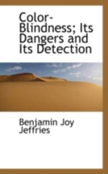 Paperback Color-Blindness; Its Dangers and Its Detection Book
