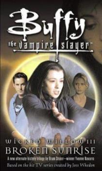 Wicked Willow III: Broken Sunrise - Book #6 of the Buffy the Vampire Slayer: Season 6