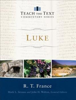 Luke - Book  of the Teach the Text Commentary