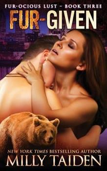 Fur-given - Book #3 of the Fur-ocious Lust Shorts