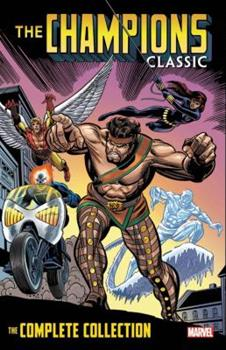 Champions Classic: The Complete Collection - Book #229 of the Marvel Masterworks