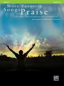Paperback More Favorite Songs of Praise: Horn in F: Solos, Duets, Trios with Optional Piano Accompaniment: Level 2 1/2-3 Book