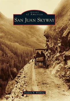 San Juan Skyway - Book  of the Images of America: Colorado