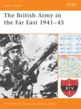 The British Army in the Far East 1941-45 - Book #13 of the Osprey Battle Orders